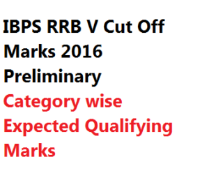 RRB V Prelims Cut Off Marks 2020 IBPS Officer Scale Assistant