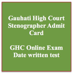 Gauhati High Court Admit Card 2020 Exam Date Computer Assistant, Court Attendant, Stenographer