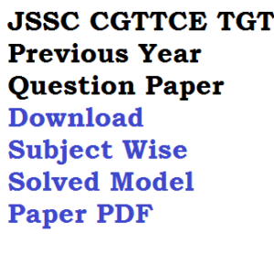 JSSC CGTTCE TGT Previous Year Model Question Paper Download PDF