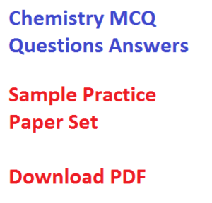 chemistry mcq questions answers multiple choice objective paper set pdf download for competitive exam govt job general science sample model practice