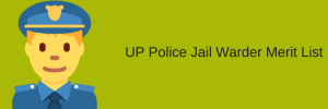UP Police Jail Warder Result 2021 (OUT) Date & Calculation
