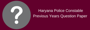 Haryana Police Constable Previous Years Question Paper Download PDF