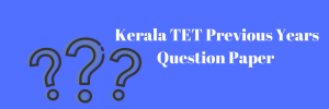 kerala tet previous years question paper download ktet k-tet old solved question paper download with answer key kerala teacher eligibility test question paper 2018 pdf