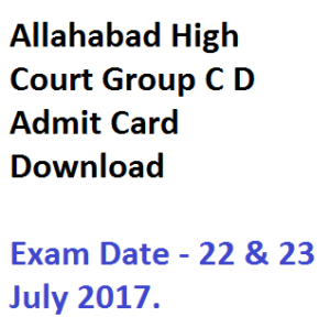 allahabad high court group c d admit card download 2017 exam date hall ticket publishing expected date ahc ahc class 4 d iv iii