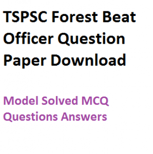 tspsc telangana forest beat officer previous years question paper download pdf model fully solved test practice set pdf sample mcq questions answers