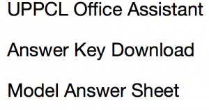 UPPCL Office Assistant Answer Key 2020 Solution Sheet Download