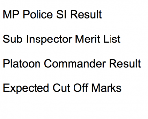 MP Police SI Result 2020 Cut Off Marks Expected Merit List Date