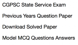 cgpsc state service exam previous years question paper download solved pdf model mcq questions answers sample set pdf sse