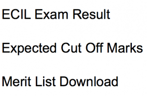 ECIL Result 2020 Cut Off Marks Engineer GET Merit List Publishing Date