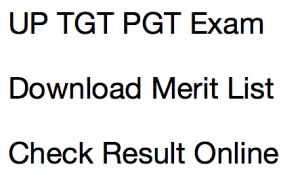 up tgt result pgt 2015 2016 2017 2018 expected cut off marks upsessb .org uttar pradesh trained graduate teacher post expected publishing date