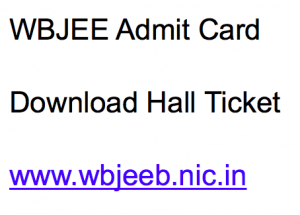 wbjee admit card 2018 download hall ticket west bengal joint entrance examination paper 1 2 publishing date hall ticket www.wbjeeb.nic.in