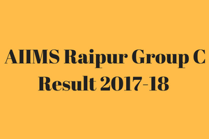 AIIMS Raipur Result 2020 Group C Staff Nurse Attendant Cut Off Merit List