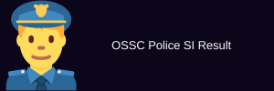 OSSC Police SI Result 2020 Cut Off Marks Merit List Odisha Sub Inspector