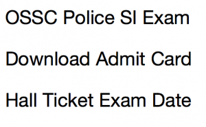 ossc police si admit card 2018 sub inspector police combined service exam hall ticket exam date written test call letter