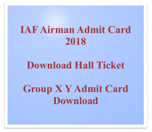 Airmen Admit Card 2020 OUT Indian Airforce IAF Group X Y Airman Hall Ticket