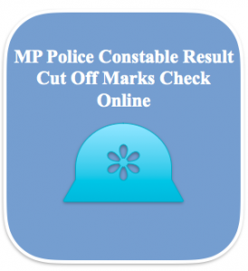 MP Police Constable Result 2020 Expected Cut Off Marks Merit List