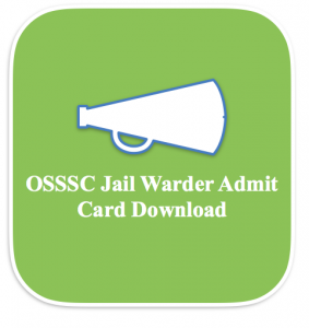 OSSSC Warder Admit Card 2020 Jail Warder Physical Exam Date PET PST