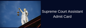 Supreme Court Assistant Admit Card 2020 Download Technical Assistant Exam Date