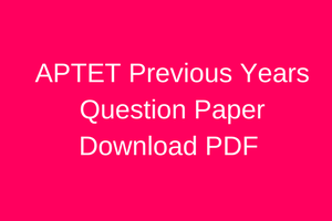 ap tet previous years question paper download solved pdf aptet old papers solved download with answer key
