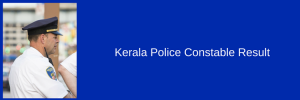 Kerala Police Constable Result 2020 Download here