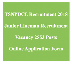 TSNPDCL Junior Lineman Recruitment 2020 Vacancy 2553 Posts JLM