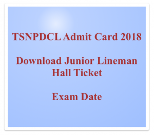 TSNPDCL JLM Hall Ticket 2020 Admit Card Download Junior Lineman