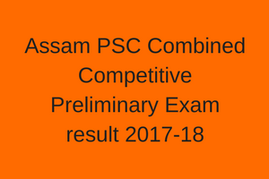 APSC CCE Result 2021 Cut Off Marks | Prelims & Mains Merit List
