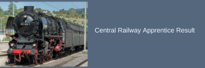 Central Railway Apprentice Result 2020 Merit List Expected Cut Off Marks