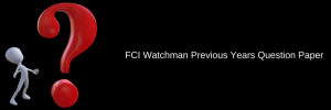 fci watchman previous years question paper download pdf solved with answer key various states