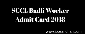 sccl badli worker admit card 2018 download
