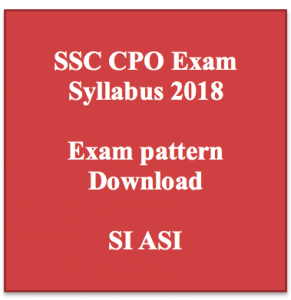 SSC CPO Syllabus 2020 Download SSC Police SI ASI Exam Pattern Selection Process