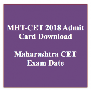 MH CET Admit Card 2020 Download | MHT CET 2018 Hall Ticket