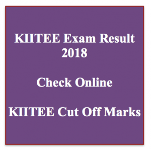 kiitee result 2018 cut off marks kalinga institute of technology cut off marks expected merit list publishing date engineering entrance