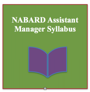 NABARD ASSISTANT MANAGER EXAM SYLLABUS 2018 download exam pattern selection process download pdf