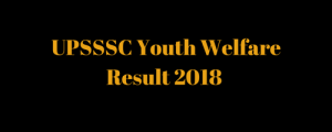 UPSSSC Youth Welfare Result 2020 Merit List Cut off Marks Download Now
