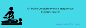AP Police Constable Physical Requirement Eligibility Criteria