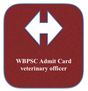 WBPSC Veterinary Officer Admit Card Download 2020 | Exam Date