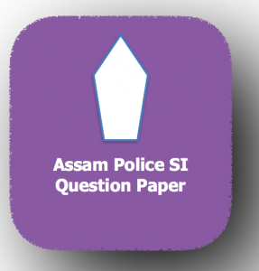 Assam Police SI Previous Years Question Paper Download Solved