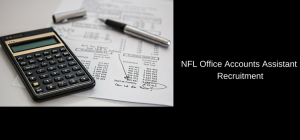 NFL Recruitment 2020 Office Accounts Assistant 78 Posts