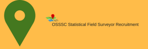 odisha osssc statistical field surveyor recruitment notification published for 529 posts vacancy