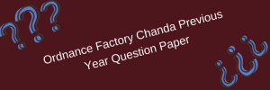 Ordnance Factory Chanda Previous Year Model Question Paper Download Gr C
