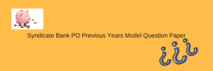 Syndicate Bank PO Previous Years Model Question Paper Download PDF