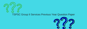 TSPSC Group II Services Previous Year Model Question Paper Download