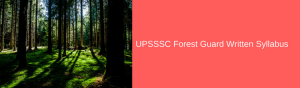 UPSSSC Forest Guard Syllabus 2020 Selection Process Exam Pattern