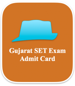 gujarat set admit card 2018 download gset hall ticket www.gujaratset.ac.in admit card downloading date publishing releaseing