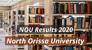 North Orissa University Result 2021 Semester 1st 2nd 3rd 4th 5th 6th nou.nic.in