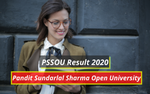 PSSOU Result 2020 1st 2nd 3rd 4th 5th 6th 7th 8th Semester Results pssou.ac.in Pandit Sundarlal Sharma Open University Examination Results 2019-2020