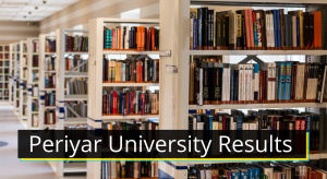 Periyar University Results 2021 (OUT) Semester 1st 2nd 3rd 4th 5th 6th