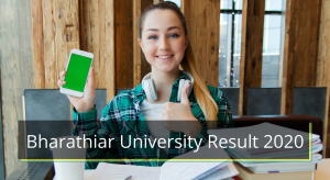 Bharathiar University Result 2021 1st 2nd 3rd 4th 5th 6th Sem Results