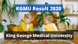 KGMU Result 2021 Nursing BSc MSc MBBS Semester Exam Results
